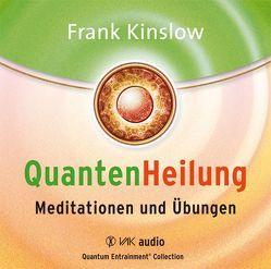 Quantenheilung – Meditationen und Übungen von Kinslow,  Frank, Schmitter,  Michael, Seidel,  Isolde