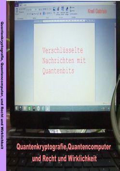 Quantenkryptografie, Quantencomputer und Recht und Wirklichkeit von Knell,  Gabriele