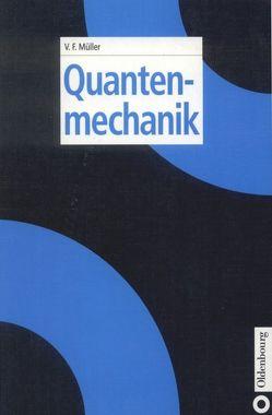 Quantenmechanik von Müller,  Volkhard F.