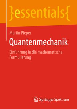 Quantenmechanik von Pieper,  Martin