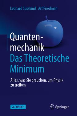 Quantenmechanik: Das Theoretische Minimum von Friedman,  Art, Sippel,  Heiko, Susskind,  Leonard