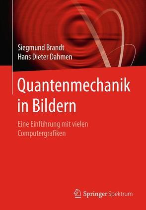 Quantenmechanik in Bildern von Brandt,  Siegmund, Dahmen,  Hans Dieter