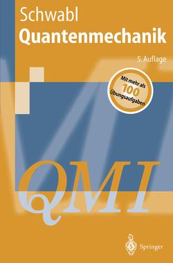 Quantenmechanik (QMI) von Schwabl,  Franz