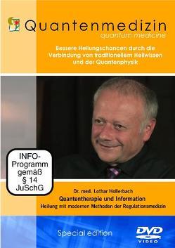 Quantenmedizin – Dr. med. Lothar Hollerbach – Quantentherapie und Information – Heilung mit modernen Methoden der Regulationsmedizin von Berberich,  Dagmar, Hollerbach,  Lothar, White,  Joseph