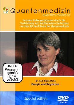 Quantenmedizin – Dr. med. Ulrike Güdel Banis – Energie und Regulation – Quantentherapie und Information – Interview von Banis,  Ulrike, Berberich,  Dagmar, White,  Joseph