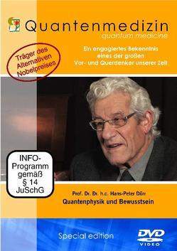 Quantenmedizin * Prof. Dr. Hans-Peter Dürr * Quantenphysik und Bewusstsein von Berberich,  Dagmar, Duerr,  Hans Peter, White,  Joseph