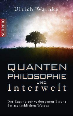 Quantenphilosophie und Interwelt von Warnke,  Ulrich