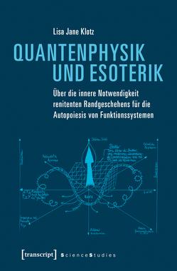 Quantenphysik und Esoterik von Klotz,  Lisa Jane
