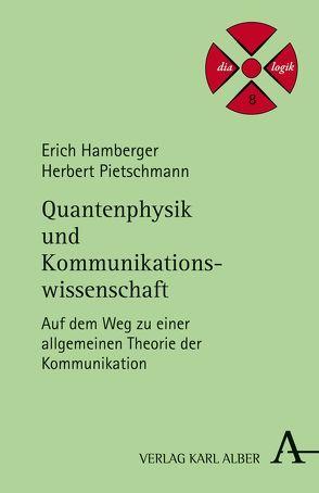 Quantenphysik und Kommunikationswissenschaft von Hagen,  Jörg von, Hamberger,  Erich, Pietschmann,  Herbert