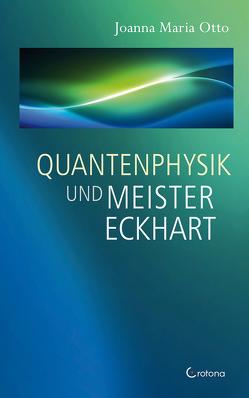 Quantenphysik und Meister Eckhart von Otto,  Joanna Maria