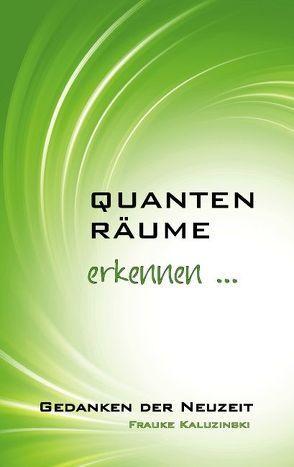 Quantenräume von Kaluzinski,  Frauke