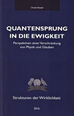 Quantensprung in die Ewigkeit von Kessel,  Ursula