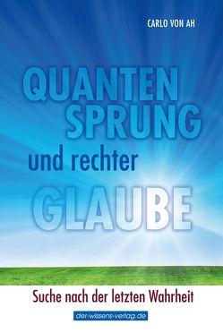 Quantensprung und rechter Glaube von Ah,  Carlo von
