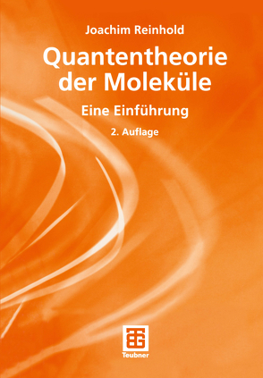 Quantentheorie der Moleküle von Reinhold,  Joachim