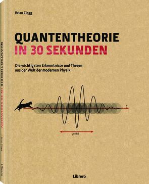 Quantentheorie in 30 Sekunden von Clegg,  Brian