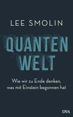 Quantenwelt von Schröder,  Jürgen, Smolin,  Lee