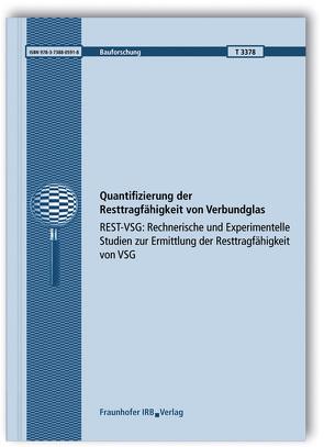 Quantifizierung der Resttragfähigkeit von Verbundglas. von Botz,  Martin, Kraus,  Michael, Pauli,  Alexander, Schneider,  Jens, Schuster,  Miriam, Siebert,  Geralt, Weis,  Jasmin