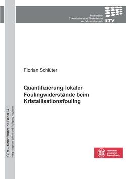 Quantifizierung lokaler Foulingwiderstände beim Kristallisationsfouling von Schlüter,  Florian