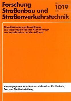 Quantifizierung und Bewältigung entscheidungserheblicher Auswirkungen von Verkehrslärm auf die Avifauna von Daunicht,  Winfried, Garniel,  Annick, Mierwald,  Ulrich, Ojowski,  Ute