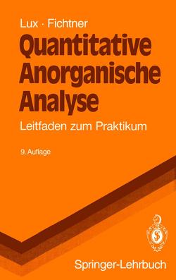 Quantitative Anorganische Analyse von Fichtner,  W., Lux,  Hermann