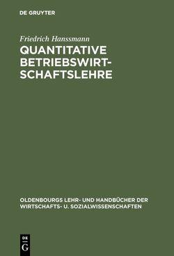 Quantitative Betriebswirtschaftslehre von Hanssmann,  Friedrich