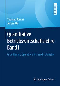 Quantitative Betriebswirtschaftslehre Band I von Bär,  Jürgen, Bonart,  Thomas