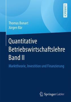 Quantitative Betriebswirtschaftslehre Band II von Bär,  Jürgen, Bonart,  Thomas