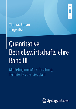 Quantitative Betriebswirtschaftslehre Band III von Bär,  Jürgen, Bonart,  Thomas