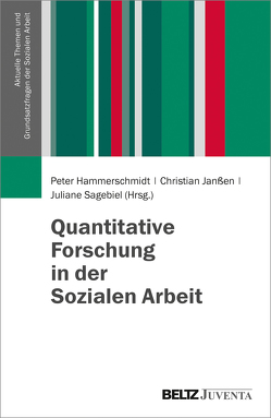 Quantitative Forschung in der Sozialen Arbeit von Hammerschmidt,  Peter, Janssen,  Christian, Sagebiel,  Juliane