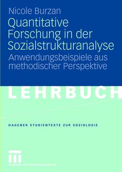 Quantitative Forschung in der Sozialstrukturanalyse von Burzan,  Nicole, Lökenhoff,  Brigitta, Rückert,  Kerstin