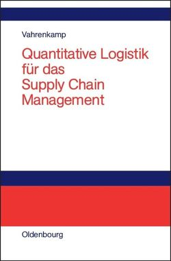 Quantitative Logistik für das Supply-chain-Management von Vahrenkamp,  Richard