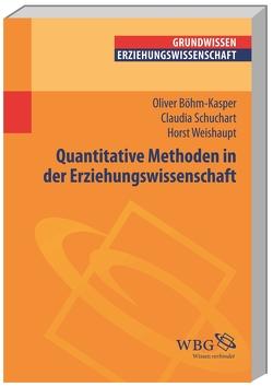 Quantitative Methoden in der Erziehungswissenschaft von Böhm-Kasper,  Oliver, Schuchart,  Claudia, Vogel,  Peter, Weishaupt,  Horst, Wigger,  Lothar