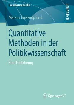 Quantitative Methoden in der Politikwissenschaft von Tausendpfund,  Markus