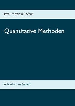 Quantitative Methoden von Schulz,  Martin T.