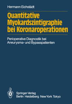 Quantitative Myokardszintigraphie bei Koronaroperationen von Eichstädt,  Hermann