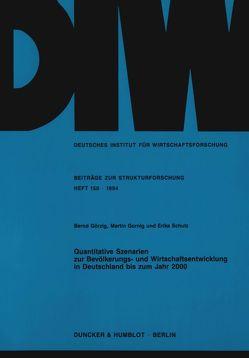 Quantitative Szenarien zur Bevölkerungs- und Wirtschaftsentwicklung in Deutschland bis zum Jahr 2000. von Gornig,  Martin, Görzig,  Bernd, Schulz,  Erika
