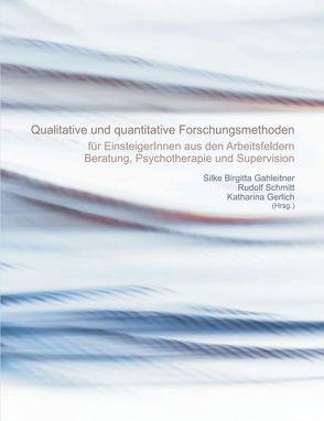 Quantitative und qualitative Forschungsmethoden von Gahleitner,  Silke Birgitta, Gerlich,  Katharina, Schmitt,  Rudolf