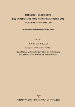 Quantitative Untersuchungen über die Entwicklung des Ehrlich-Ascitestumors bei Inzuchtmäusen von Danneel,  Rolf