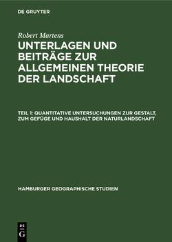 Quantitative Untersuchungen zur Gestalt, zum Gefüge und Haushalt der Naturlandschaft von Martens,  Robert