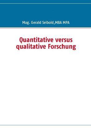 Quantitative versus qualitative Forschung von Seibold,  Gerald