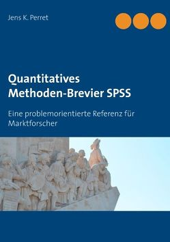 Quantitatives Methoden-Brevier SPSS von Perret,  Jens K.