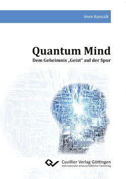 Quantum Mind von Koncsik,  Imre