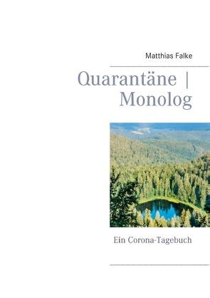 Quarantäne | Monolog von Falke,  Matthias