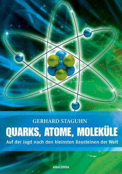 Quarks, Atome, Moleküle von Staguhn,  Gerhard