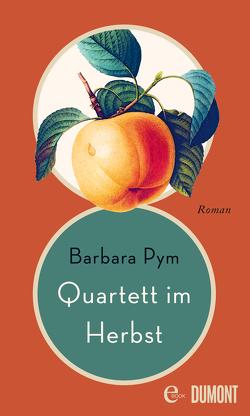 Quartett im Herbst von Pym,  Barbara, Roth,  Sabine