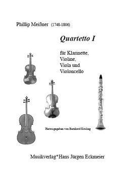 Quartetto Ifür Klarinette in B, Violine, Viola und Violoncello. von Meissner,  Philipp