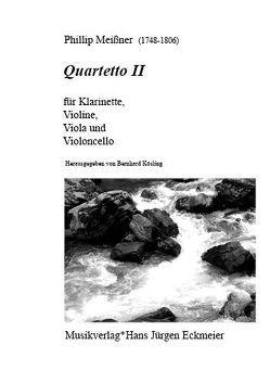 Quartetto IIfür Klarinette in B, Violine, Viola und Violoncello. von Meissner,  Philipp