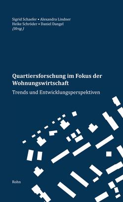 Quartiersforschung im Fokus der Wohnungswirtschaft von Dangel,  Daniel, Lindner,  Alexandra, Schaefer,  Sigrid, Schröder,  Heike