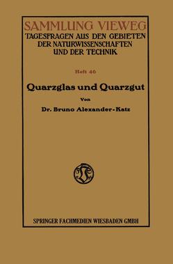 Quarzglas und Quarzgut von Alexander-Katz,  Bruno