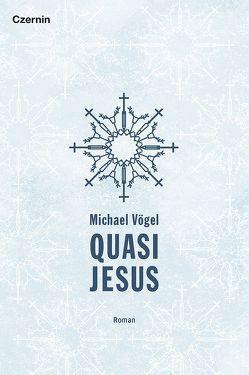 Quasi Jesus von Vögel,  Michael